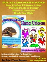 Sea Turtles Pictures & Sea Turtles Facts & Funny Humor Unicorns Book For Kids – Discovery Kids Books & Rhyming Books For Children, Kate Cruise