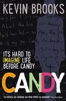 Candy, Kevin Brooks