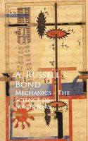 Mechanics - The Science of Machinery, A.Russell Bond