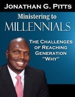 "Ministering to Millennials: The Challenges of Reaching Generation ""Why"", Jonathan Pitts"