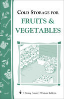 Cold Storage for Fruits & Vegetables, John Storey, Martha Storey