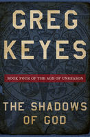 Shadows of God, Gregory Keyes