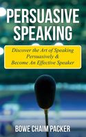 Persuasive Speaking, Bowe Packer
