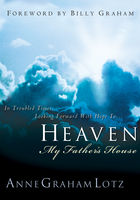 Heaven: My Father's House, Anne Graham Lotz