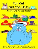 Fat Cat and the Hats – A Level One Phonics Reader, Chris Morningforest, Rebecca Raymond