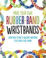 Make Your Own Rubber-Band Wristbands, Scholastic UK