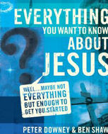 Everything You Want to Know about Jesus, Ben James Shaw, Peter Douglas Downey