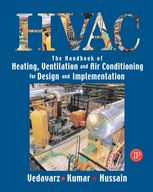 The Handbook of Heating, Ventilation and Air Conditioning for Design and Implementation, Ali Vedavarz, Muhammed Iqbal Hussain, Sunil Kumar