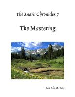 The Anarii Chronicles 7 – The Mastering, Alii M.Bek