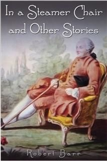 In a Steamer Chair and Other Stories, Robert Barr