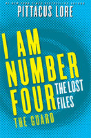 I Am Number Four: The Lost Files: The Guard, Pittacus Lore