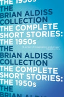 The Complete Short Stories: The 1950s, Brian Aldiss