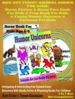 Box Set Children's Books: Horse Picture Books For Kids – Frog Picture Book – Dog Humor & Dog Cartoon, Kate Cruise