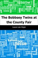 The Bobbsey Twins at the County Fair, Laura Lee Hope