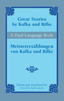 Great Stories by Kafka and Rilke/Meistererzählungen von Kafka und Rilke, Franz Kafka, Rainer Maria Rilke