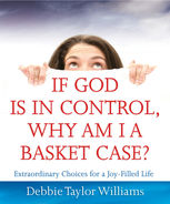 If God is in Control, Why Am I a Basket Case?, Debbie Williams