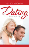 Dating Advice Book, Taylor S.Westbrook