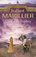 Child of the Prophecy: Book 3 of the Sevenwaters Trilogy, Juliet Marillier