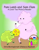 Pam Lamb and Sam Clam – A Level Two Phonics Reader, Chris Morningforest, Rebecca Raymond
