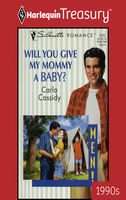 Will You Give My Mommy A Baby?, Carla Cassidy