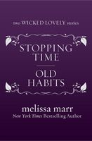 Stopping Time and Old Habits, Melissa Marr