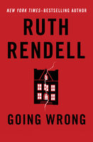 Going Wrong, Ruth Rendell