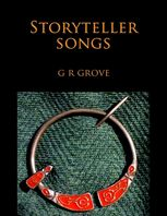 Storyteller Songs: Poetry from the Young Gwernin Trilogy, G.R.Grove