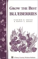 Grow the Best Blueberries, Robert E.Gough, Vladimir G. Shutak