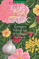 Roses Love Garlic, Louise Riotte