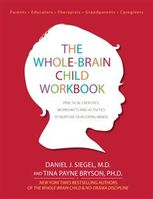 Whole-Brain Child Workbook, Daniel Siegel