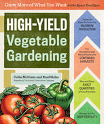High-Yield Vegetable Gardening, Brad Halm, Colin McCrate