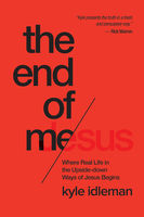 The End of Me, Kyle Idleman