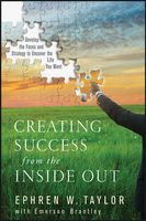 Creating Success from the Inside Out, Ephren W., Taylor