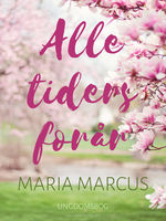 Alle tiders forår, Maria Marcus