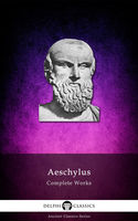 The Complete Plays of Aeschylus, Aeschylus