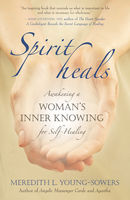 Spirit Heals, Meredith Young-Sowers