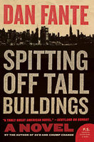 Spitting Off Tall Buildings, Dan Fante
