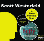 Slayer Comes to Town, Scott Westerfeld