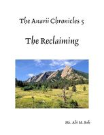 The Anarii Chronicles 5 – The Reclaiming, Alii M.Bek