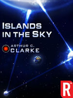Islands in the Sky, Arthur Clarke
