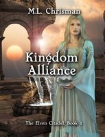 Kingdom Alliance: The Elven Citadel, Book 1, M.L.Chrisman