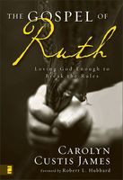 The Gospel of Ruth, Carolyn Custis James