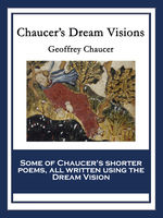 Chaucer's Dream Visions, Geoffrey Chaucer