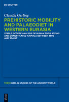 Prehistoric Mobility and Diet in the West Eurasian Steppes 3500 to 300 BC, Claudia Gerling