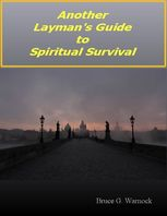 Another Layman's Guide to Spiritual Survival, Bruce Warnock