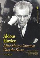 After Many a Summer Dies the Swan, Aldous Huxley