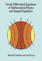 Partial Differential Equations of Mathematical Physics and Integral Equations, John Lee, Ronald B.Guenther