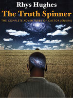 The Truth Spinner, Rhys Hughes