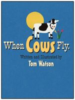 When Cows Fly, Tom Watson