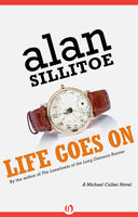 Life Goes On, Alan Sillitoe